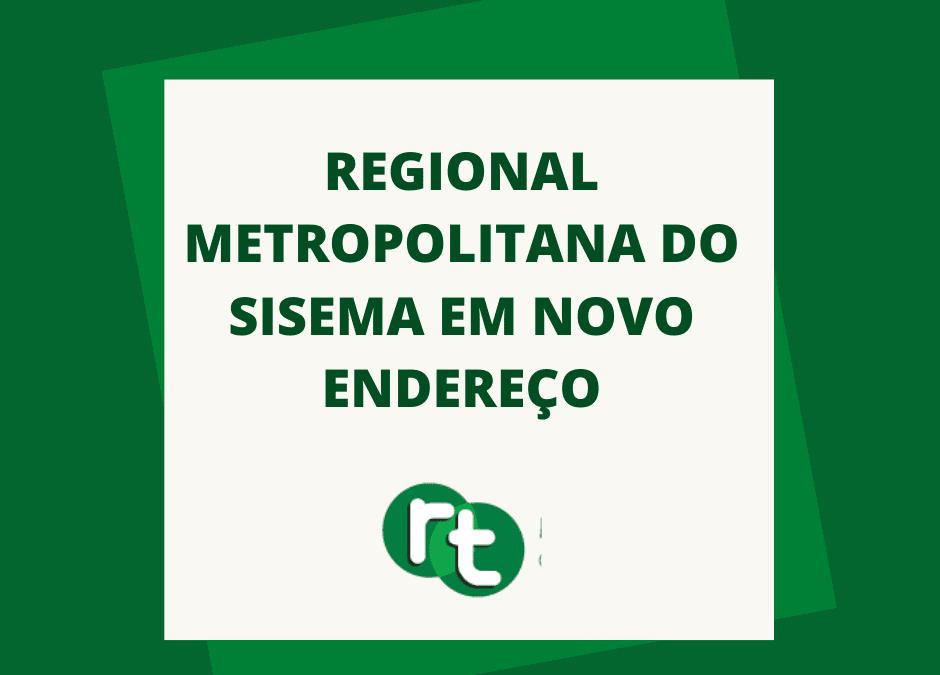 Regional Metropolitana do Sisema em novo endereço