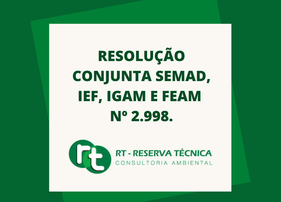 RESOLUÇÃO CONJUNTA SEMAD, IEF, IGAM E FEAM Nº 2.998.