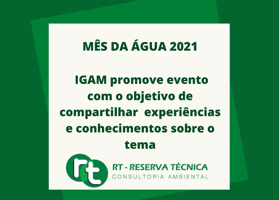 MÊS DA ÁGUA 2021- IGAM promove evento com o objetivo de compartilhar experiências e conhecimentos sobre o tema