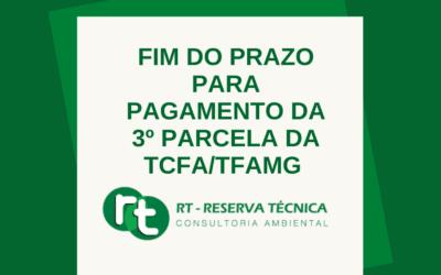 FIM DO PRAZO PARA PAGAMENTO DA 3ª PARCELA TCFA/TFAMG